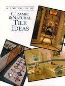 A Portfolio of Ceramic & Natural Tile Ideas