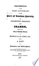 Proceedings at the third anniversary of the Port of London Society for promoting Religion among Seamen ... With a list of donations, &c