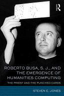 Roberto Busa  S  J   and the Emergence of Humanities Computing