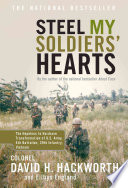 """""""Steel My Soldiers' Hearts: The Hopeless to Hardcore Transformation of U.S. Army, 4th Battalion, 39th Infantry, Vietnam"""" by David H. Hackworth, Eilhys England"""