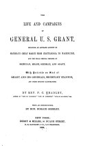 Life and Campaigns of General U S  Grant