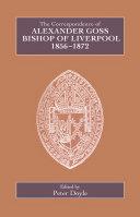 The Correspondence of Alexander Goss, Bishop of Liverpool, 1856-1872