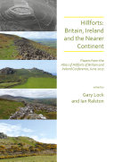Hillforts: Britain, Ireland and the Nearer Continent