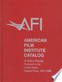 """AFI Catalog of Motion Pictures Produced in the United States"" by Amy Dunkleberger, American Film Institute, Patricia King Hanson"