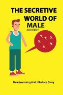 The Secretive World Of Male Infertility