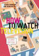 How to Watch Television  Second Edition Book