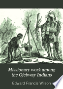 Missionary Work Among the Ojebway Indians Book