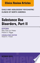 Substance Use Disorders Part Ii An Issue Of Child And Adolescent Psychiatric Clinics Of North America E Book