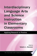 Interdisciplinary Language Arts and Science Instruction in Elementary Classrooms