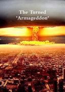 The Turned  Armageddon