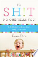 """The Sh!t No One Tells You: A Guide to Surviving Your Baby's First Year"" by Dawn Dais"