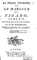 La folle journée, ou Le marriage de Figaro,