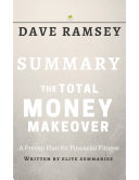 The Total Money Makeover: by Dave Ramsey | Summary & Analysis