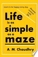 Life Is as Simple as a Maze