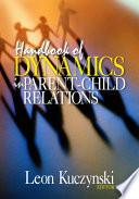 Handbook of Dynamics in Parent Child Relations