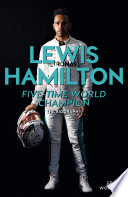 """""""Lewis Hamilton: Five-Time World Champion: The Biography"""" by Frank Worrall"""