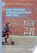 Anti Catholicism in Britain and Ireland  1600   2000
