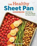 The Healthy Sheet Pan Cookbook Book