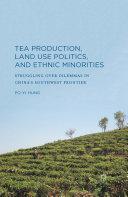 Tea Production, Land Use Politics, and Ethnic Minorities Pdf/ePub eBook