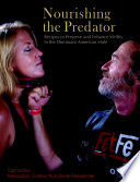 Nourishing the Predator  Recipes to Preserve and Enhance Virility in the Dominant American Male Book