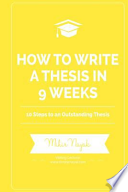 How to Write a Thesis in 9 Weeks