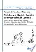 Religion and Magic in Socialist and Post Socialist Contexts Book
