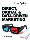 """Direct, Digital & Data-Driven Marketing"" by Lisa Spiller"
