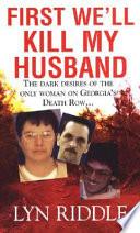 First We ll Kill My Husband