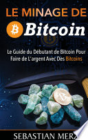 Le Minage De Bitcoin 101