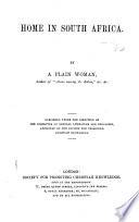 """Home in South Africa. By a Plain Woman, author of """"Alone among the Zulus"""" [i.e. Charlotte Barter], etc"""