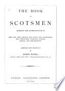 The Book Of Scotsmen Eminent For Achievements In Arms And Arts Church And State Law Legislation And Literature Commerce Science Travel And Philanthropy
