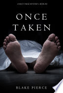 Once Taken  A Riley Paige Mystery  Book 2