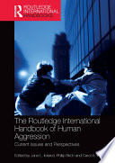 The Routledge International Handbook Of Human Aggression