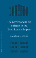 The Governor and his Subjects in the Later Roman Empire