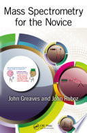 Free Mass Spectrometry for the Novice Read Online