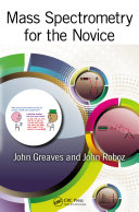 Mass Spectrometry for the Novice Book