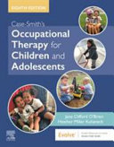 Cover of Case-Smith's Occupational Therapy for Children and Adolescents