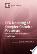 CFD Modeling of Complex Chemical Processes Book