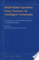 Multi Robot Systems  From Swarms to Intelligent Automata Book