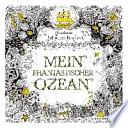 Mein phantastischer Ozean  : (Geschenkausgabe, Fischer Paperback)