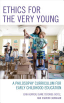 Ethics for the very young : a philosophy curriculum for early childhood education