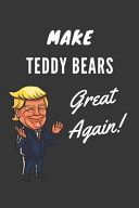 Make Teddy Bears Great Again Notebook