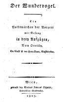 Der Wundervogel. Ein Volksmärchen der Vorzeit mit Gesang in 3 Aufz. Die Musik ist von ... Ferdinand Kauer (etc.)