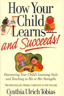 How Your Child Learns and Succeeds