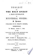 Neglect of the Holy Spirit a main hindrance to ministerial success. A sermon [on Zech. iv. 6] ... at the visitation of the ... Bishop of Worcester