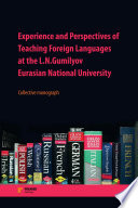 Experience And Perspectives Of Teaching Foreign Languages At The L N Gumilyov Eurasian National University