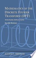 Mathematics of the Discrete Fourier Transform  DFT