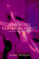 Who Needs Classical Music?