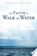 The Faith To Walk On Water Book