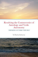 Resolving the Controversies of Astrology and Vedic Astronomy ebook